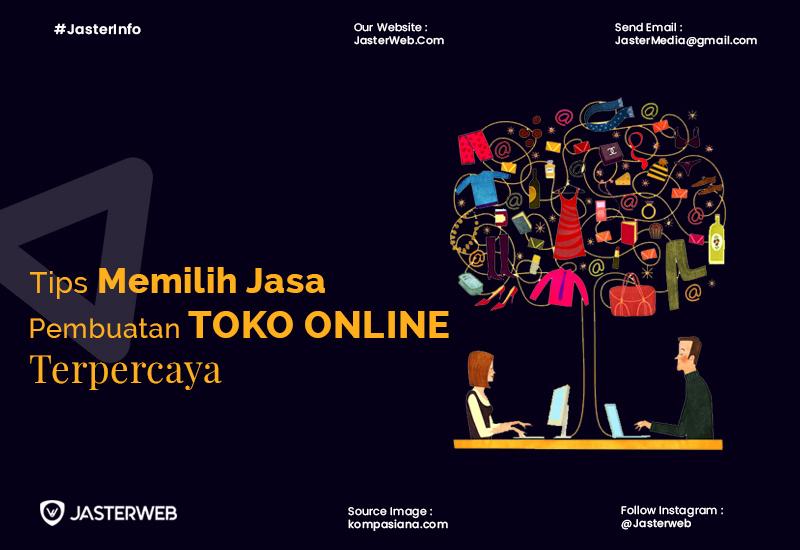 Tips Memilih Jasa Pembuatan Toko Online Terpercaya