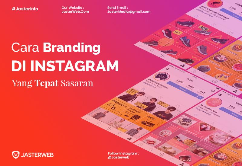 Cara Branding Produk di Instagram yang Tepat Sasaran