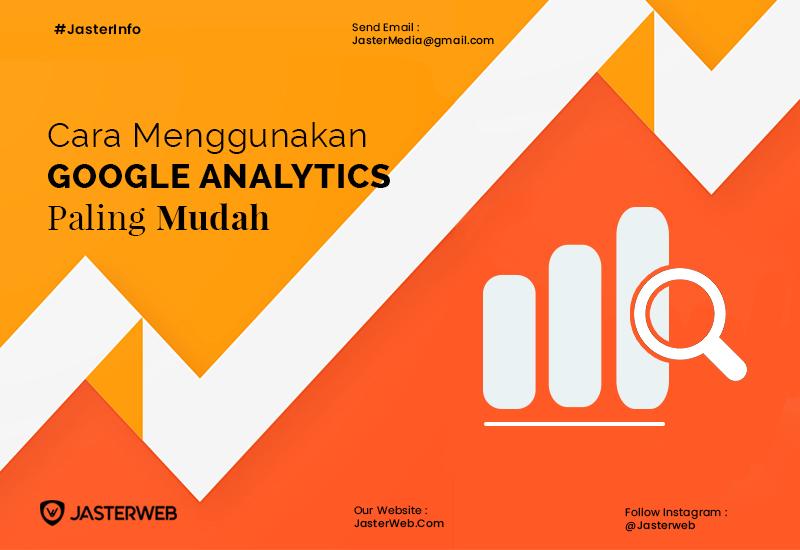 Cara Menggunakan Google Analytics Paling Mudah