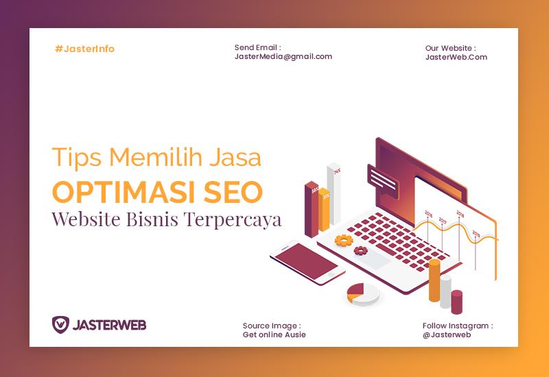 Tips Memilih Jasa Optimasi SEO Website Bisnis Terpercaya
