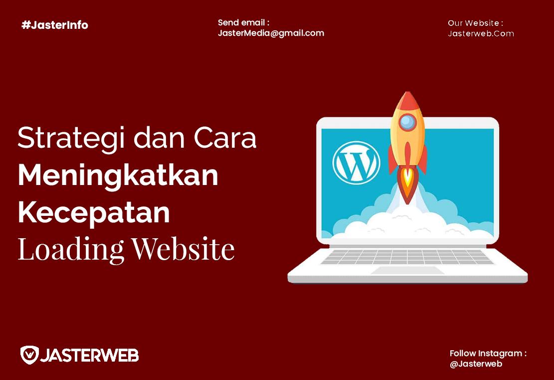 Strategi dan Cara Meningkatkan Kecepatan Loading Website