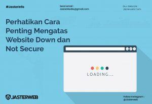 Perhatikan Cara Penting Mengatasi Website Down dan Not Secure