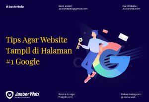 INGIN WEBSITE TAMPIL  DI HALAMAN #1 GOOGLE? IKUTI TIPS BERIKUT!