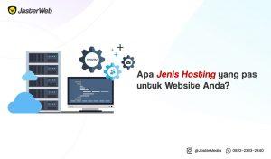 Apa Jenis Hosting yang pas untuk Website Anda?