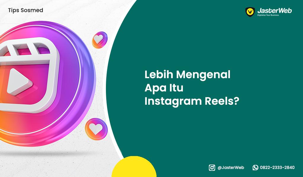 Lebih Mengenal Tentang Apa Itu Instagram Reels?