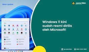 Windows 11 kini sudah resmi dirilis oleh Microsoft!
