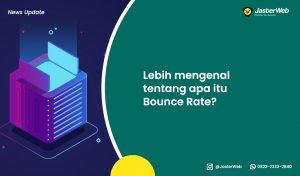 Lebih mengenal tentang apa itu Bounce Rate?