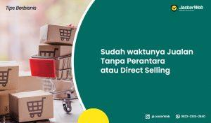 Sudah waktunya Jualan Tanpa Perantara atau Direct Selling